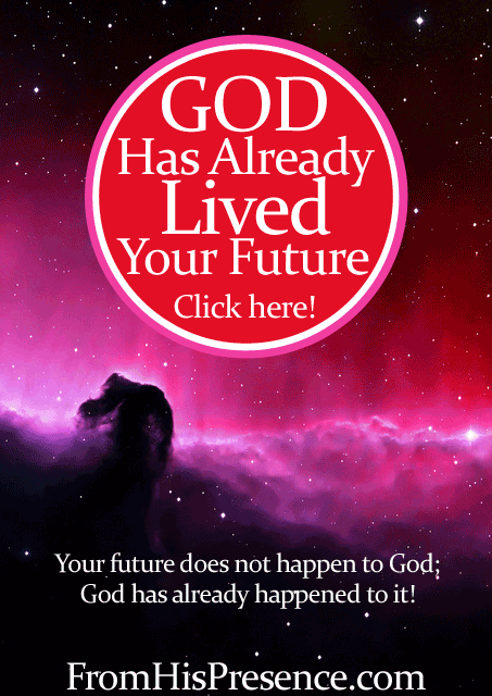 God Has Already Lived Your Future by Jamie Rohrbaugh | FromHisPresence.com blog