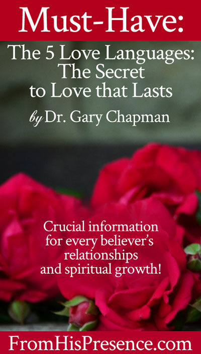 The 5 Love Languages by Dr. Gary Chapman | A must-have book | Review by Jamie Rohrbaugh | FromHisPresence.com
