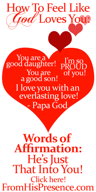 Words of Affirmation: He's Just That Into You! by Jamie Rohrbaugh | FromHisPresence.com blog