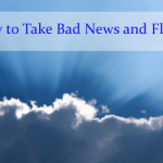 How to Take Bad News and Flip It
