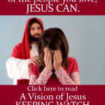 A Vision of Jesus Keeping Watch by Jamie Rohrbaugh - FromHisPresence Blog