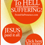 To Hell With Redemptive Suffering! Jesus paid for your supernatural healing.