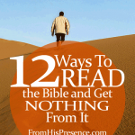 12 Ways To Read the Bible and Get Nothing from It