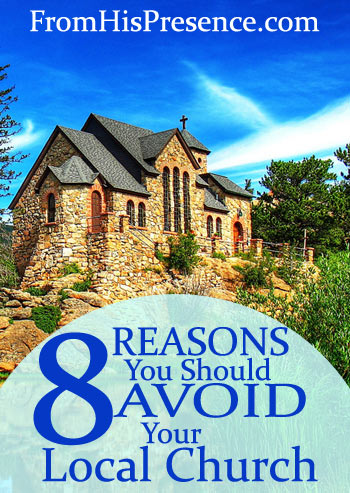 8 Reasons You Should Avoid Your Local Church by Jamie Rohrbaugh