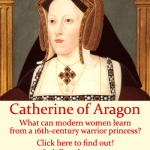 Catherine of Aragon, Kingdom Woman by Jamie Rohrbaugh