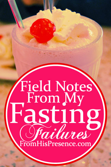 Field Notes From My Fasting Failures - How Not to Fast for Spiritual Growth