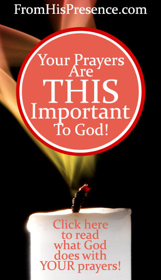 Your #Prayers Are THIS Important To God by Jamie Rohrbaugh | FromHisPresence.com Blog