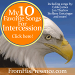 My Top 10 Favorite Songs for Intercession by Jamie Rohrbaugh | FromHisPresence.com