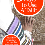 My 3 Favorite Ways to Use a Tallit by Jamie Rohrbaugh | FromHisPresence.com
