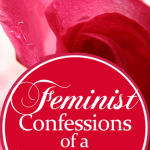 Feminist Confessions Of A Non-Feminist by Jamie Rohrbaugh