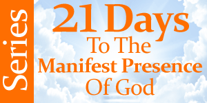 21-Days-To-The-Manifest-Presence-Of-God-series-button