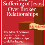 You can plead the suffering of Jesus over broken relationships! Here's how. By Jamie Rohrbaugh | FromHisPresence.com