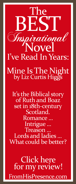 Book review of Mine Is The Night by Liz Curtis Higgs | FromHisPresence.com