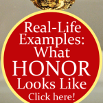 Real-Life Examples: What Honor Looks Like by Jamie Rohrbaugh | FromHisPresence.com