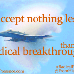 Accept-nothing-less-than-radical-breakthrough-600px