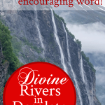Radical Prayer #9: Divine Rivers in Desolate Heights
