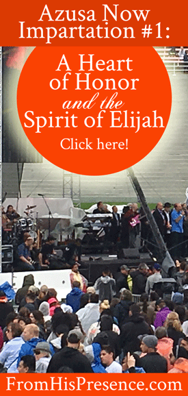 Azusa-Now-Impartation-1-Heart-of-Honor-and-the-Spirit-of-Elijah