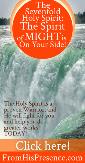 The Sevenfold Holy Spirit: The Spirit of Might Is On Your Side! By Jamie Rohrbaugh | FromHisPresence.com
