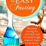 10 practical tips for easy fasting | by Jamie Rohrbaugh | FromHisPresence.com