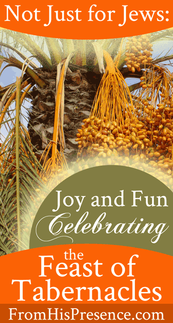 Feast of Tabernacles | Sukkot | Guest post by Dan Brown on FromHisPresence.com