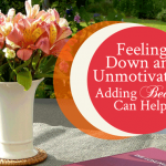 Feeling Down and Unmotivated? Adding Beauty Can Help! | by Jamie Rohrbaugh | FromHisPresence.com