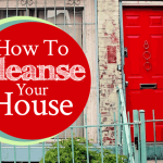 How To Cleanse Your House | by Jamie Rohrbaugh | FromHisPresence.com