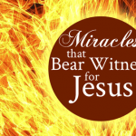 Miracles that Bear Witness for Jesus | by Jamie Rohrbaugh | FromHisPresence.com
