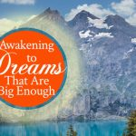 worthy-of-god-awakening-to-dreams-that-are-big-enough
