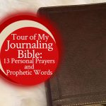 Tour of My Journaling Bible: 13 Personal Prayers and Prophetic Words | by Jamie Rohrbaugh | FromHisPresence.com