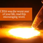 If 2016 was the worst year of your life | Encouraging word by Jamie Rohrbaugh | FromHisPresence.com