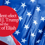 President Donald J Trump and the Spirit of Elijah