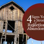4 Signs You Have a Stronghold of Rejection and Abandonment | FromHisPresence.com