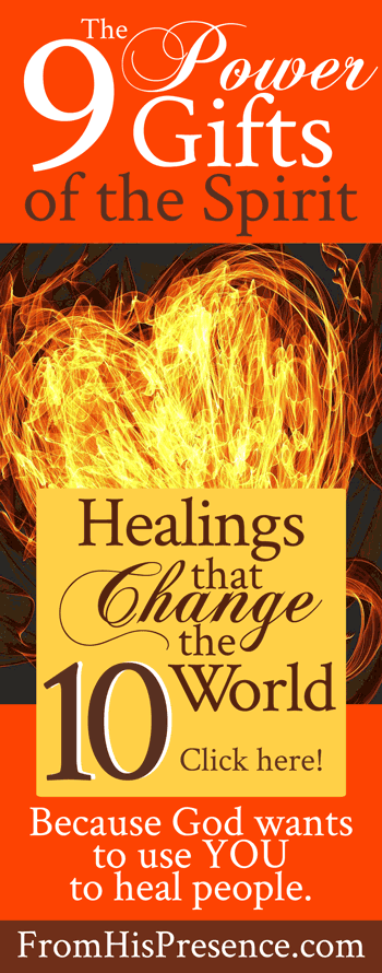 9 Power Gifts of the Spirit Healings that Change the World | by Jamie Rohrbaugh | FromHisPresence.com
