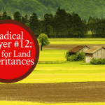 Radical Prayer #12: Pray for Land Inheritances | by Jamie Rohrbaugh | FromHisPresence.com