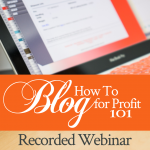 How To Blog for Profit 101 recorded webinar | by Jamie Rohrbaugh