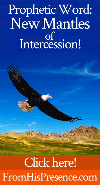 Prophetic Word: New Mantles of Intercession