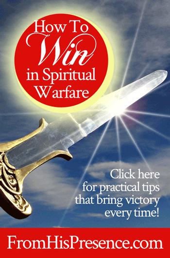 How To Win In Spiritual Warfare | by Jamie Rohrbaugh | FromHisPresence.com